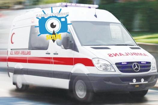 Ambulans 2 saat 25 dakika sonra geldi