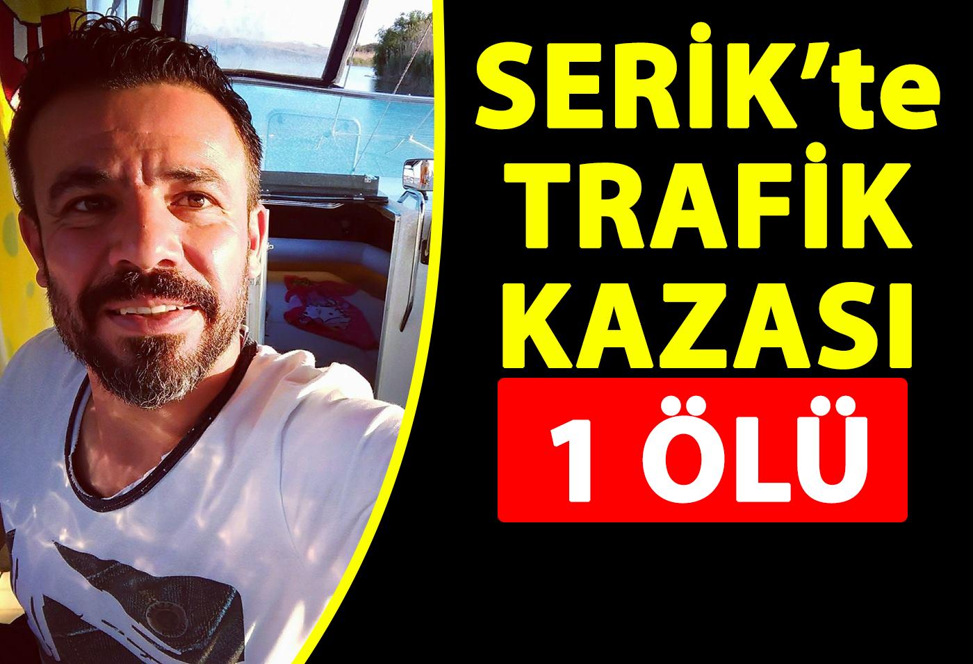Serik'te Trafik Kazası, 1 Ölü