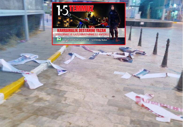 15 Temmuz afişlerini yırttılar!