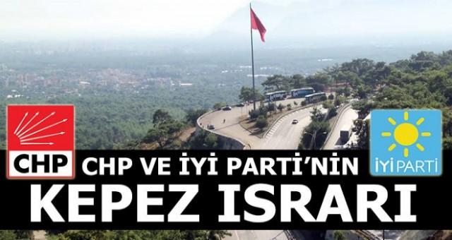 CHP ile İYİ Parti'nin Kepez Israrı